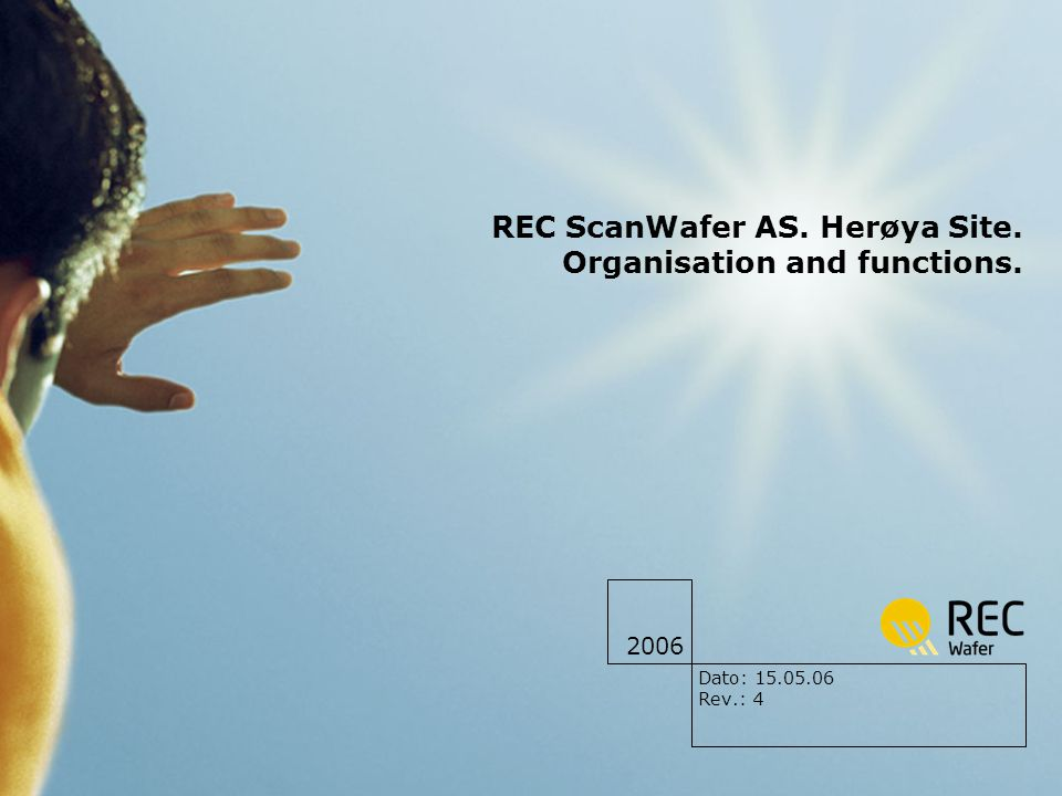 REC ScanWafer AS. Herøya Site. Organisation and functions.