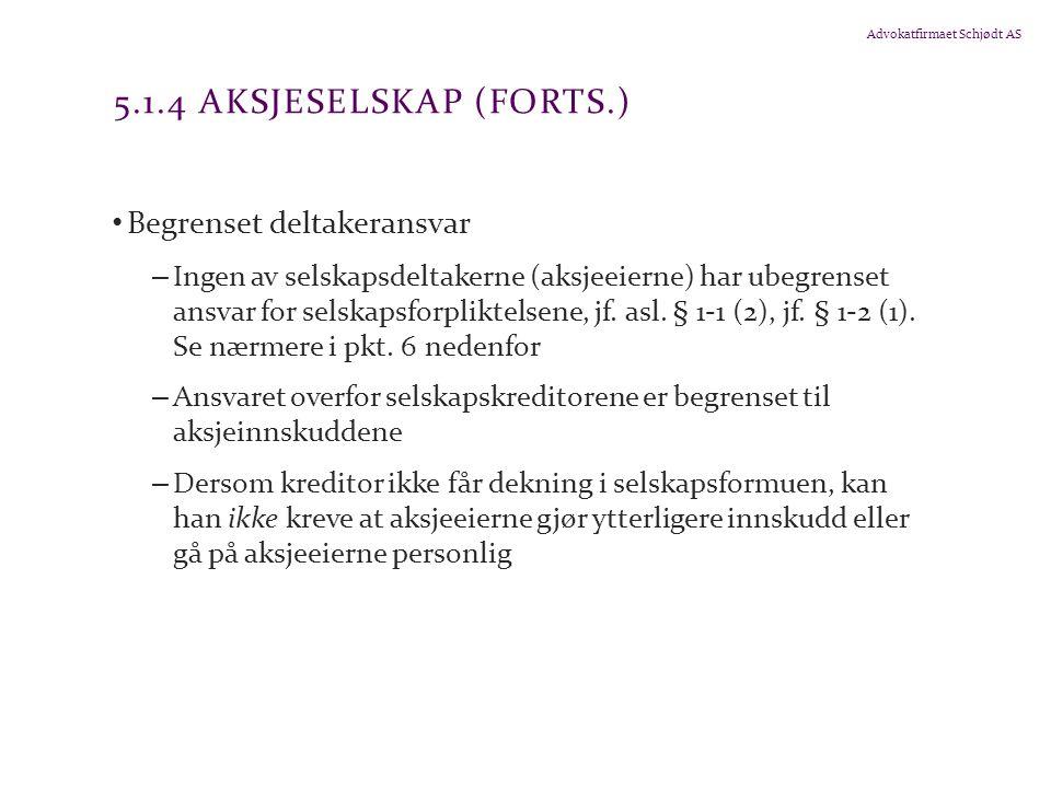5.1.4 Aksjeselskap (forts.) Begrenset deltakeransvar