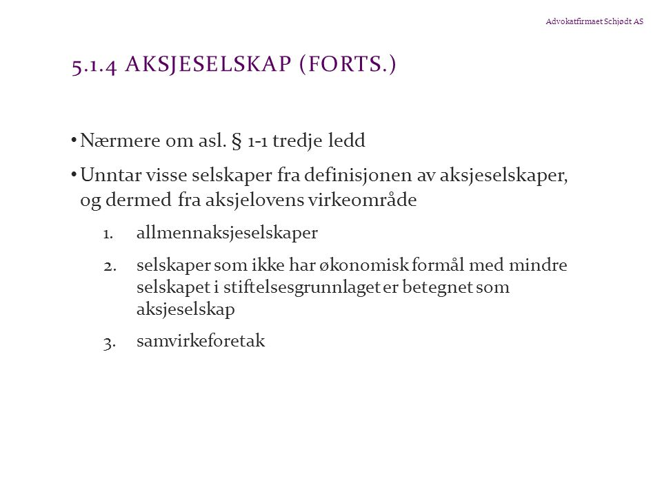 5.1.4 Aksjeselskap (forts.) Nærmere om asl. § 1-1 tredje ledd