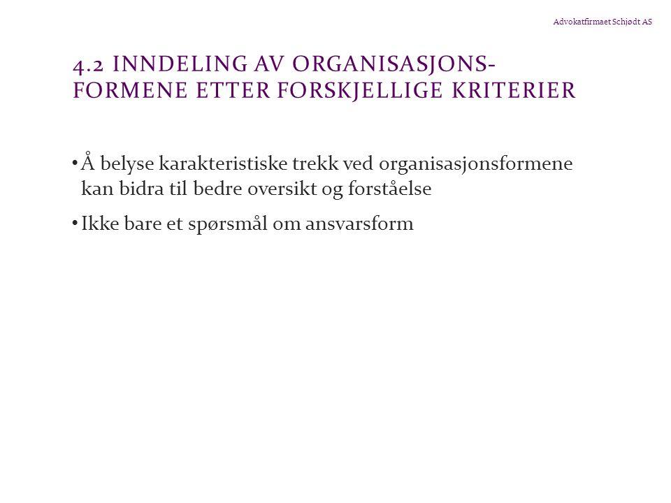 4.2 Inndeling av organisasjons-formene etter forskjellige kriterier