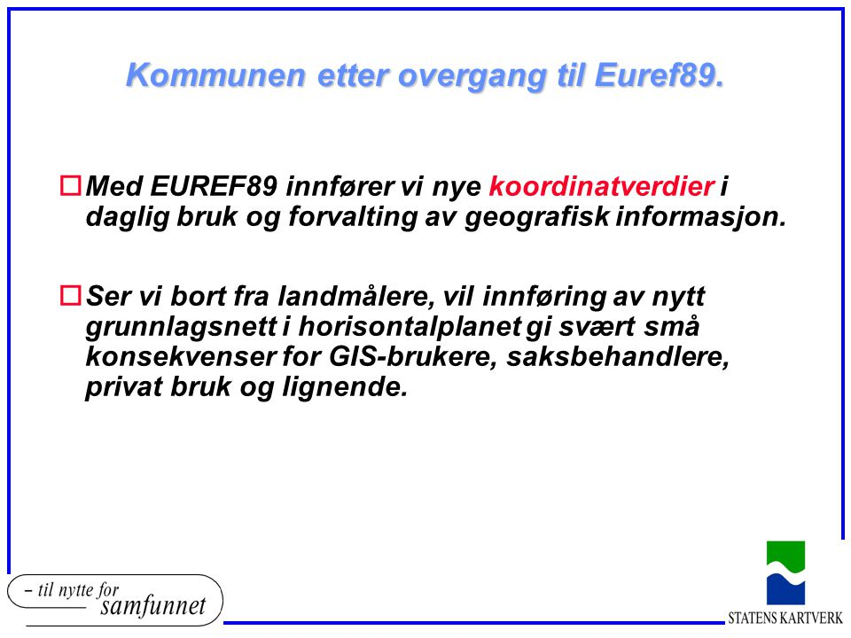 Kommunen etter overgang til Euref89.