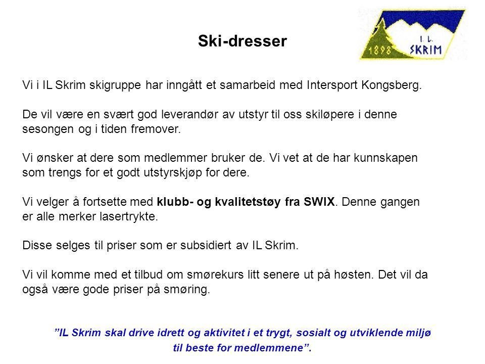 Ski-dresser Vi i IL Skrim skigruppe har inngått et samarbeid med Intersport Kongsberg.