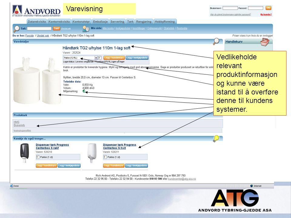 Varevisning Vedlikeholde relevant produktinformasjon og kunne være istand til å overføre denne til kundens systemer.
