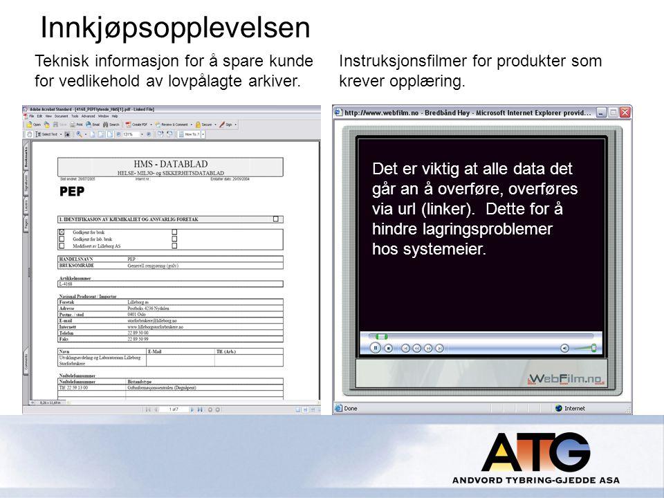 Innkjøpsopplevelsen Teknisk informasjon for å spare kunde for vedlikehold av lovpålagte arkiver.