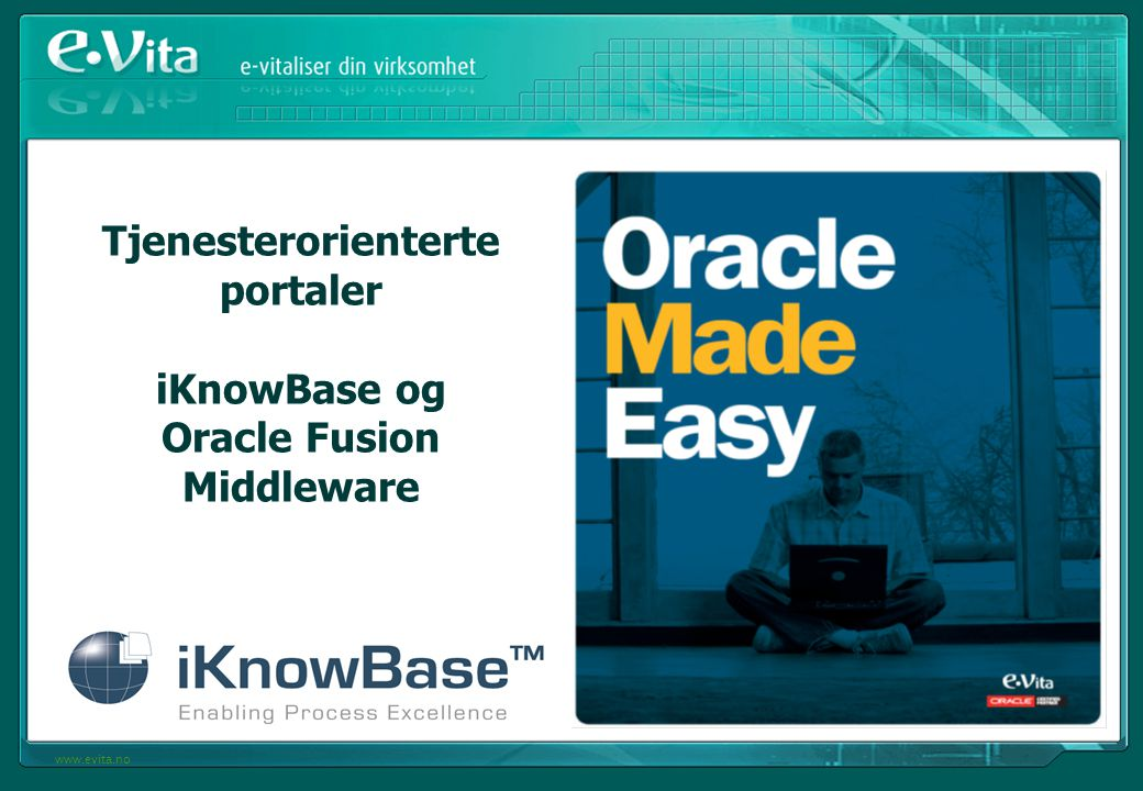 Tjenesterorienterte portaler iKnowBase og Oracle Fusion Middleware
