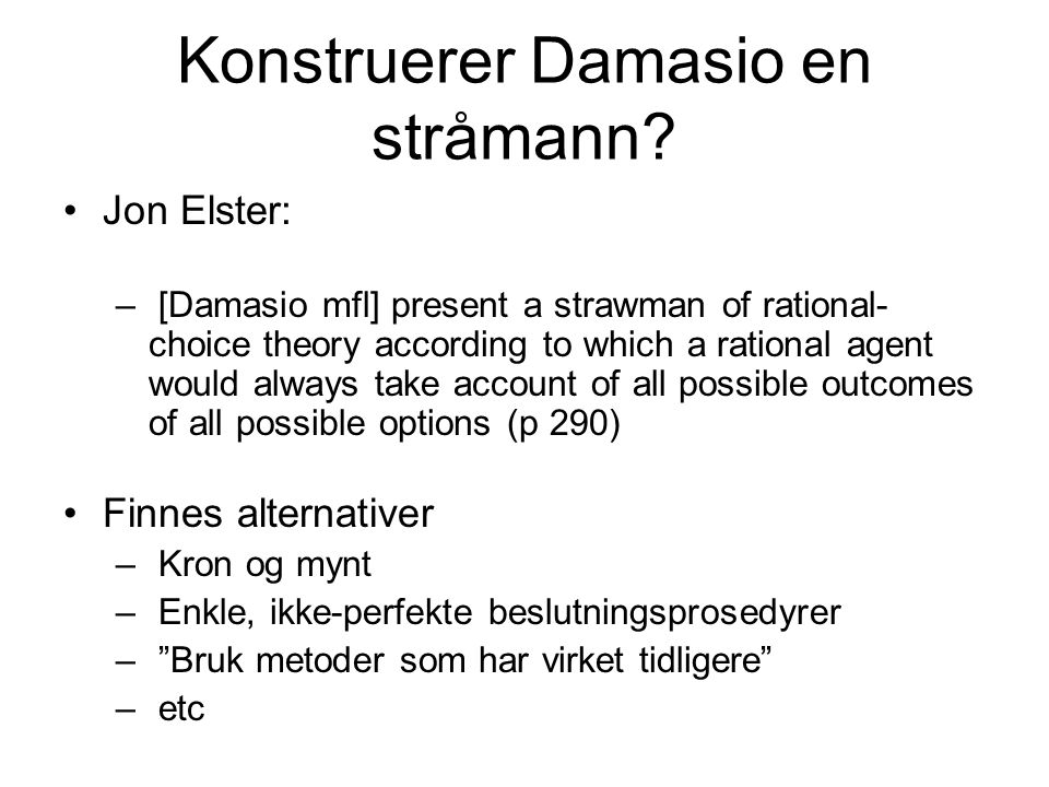 Konstruerer Damasio en stråmann