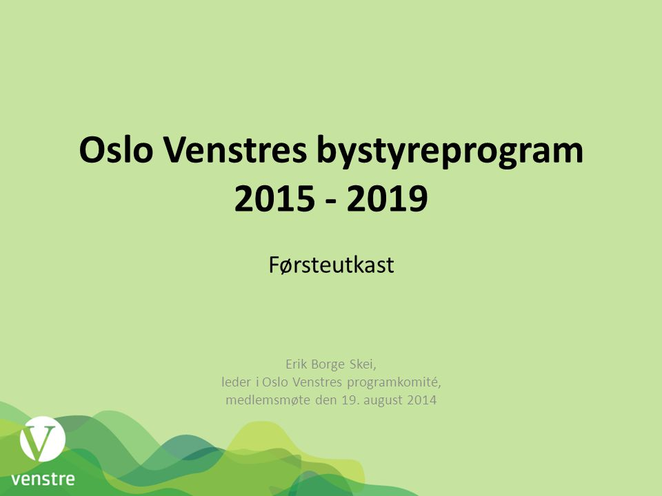 Oslo Venstres bystyreprogram 2015 - 2019 Førsteutkast