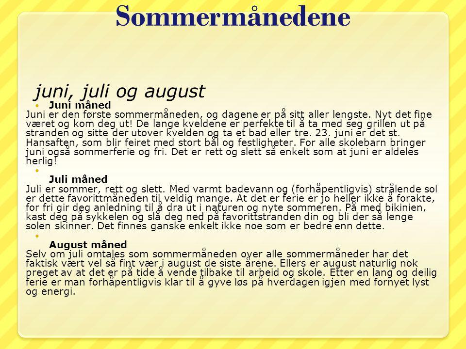 Sommermånedene juni, juli og august Juni måned