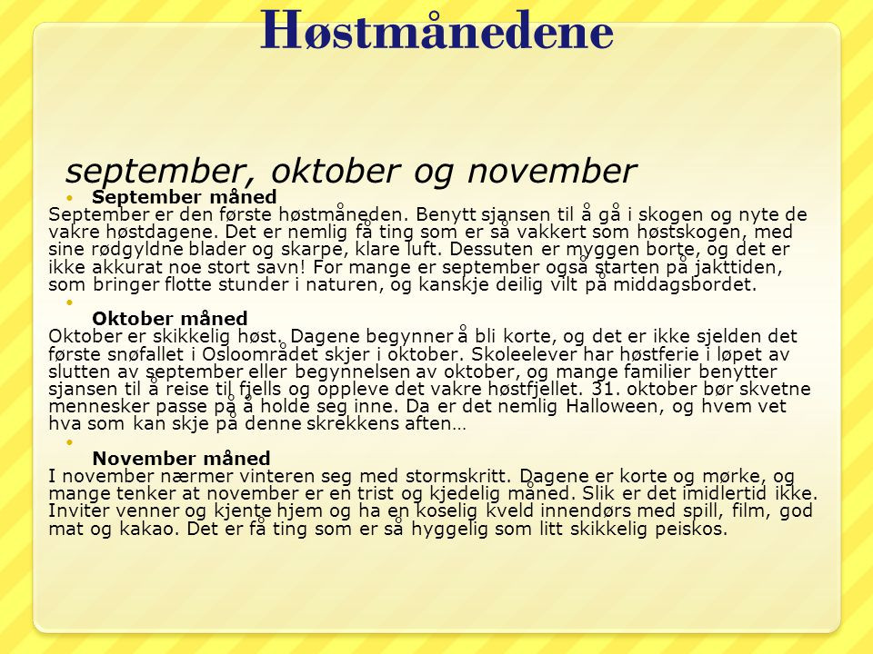 Høstmånedene september, oktober og november September måned