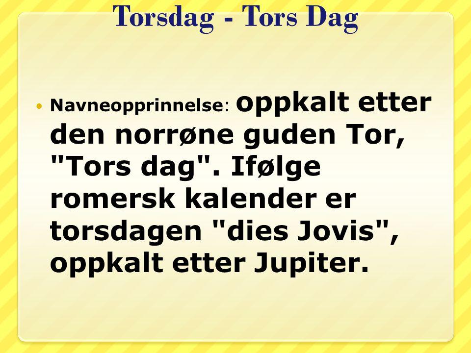 Torsdag - Tors Dag