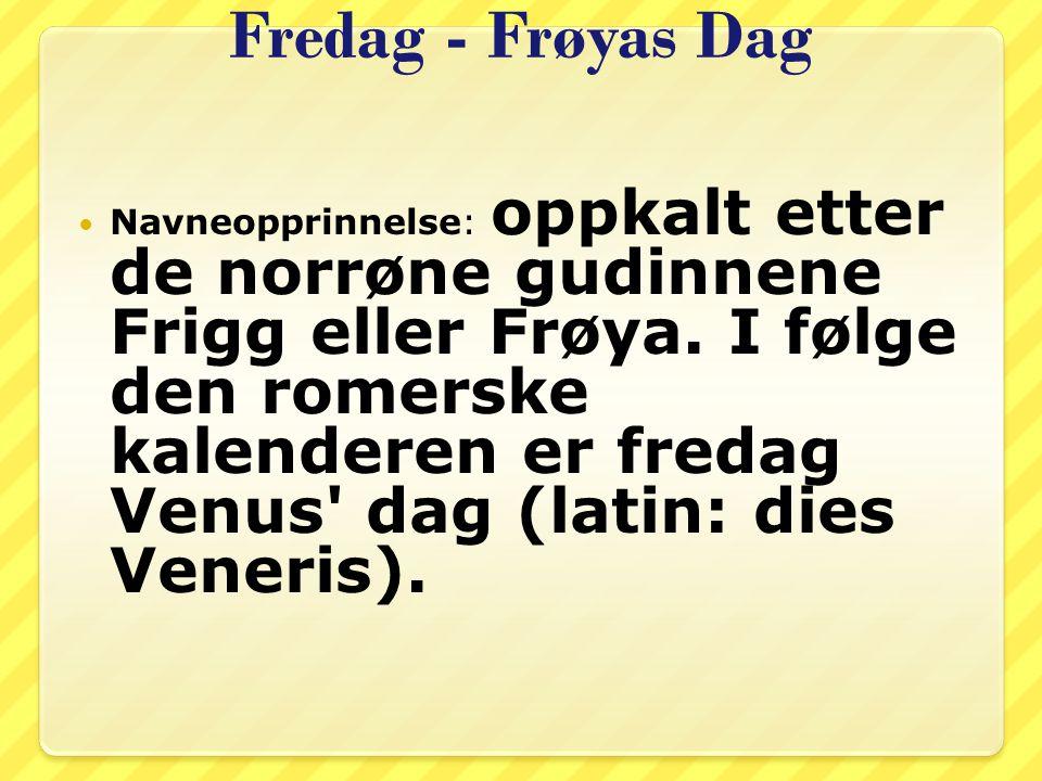 Fredag - Frøyas Dag
