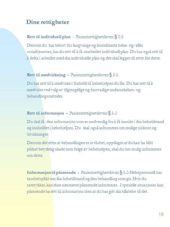 Dine rettigheter Rett til individuell plan - Pasientrettighetsloven § 2-5.