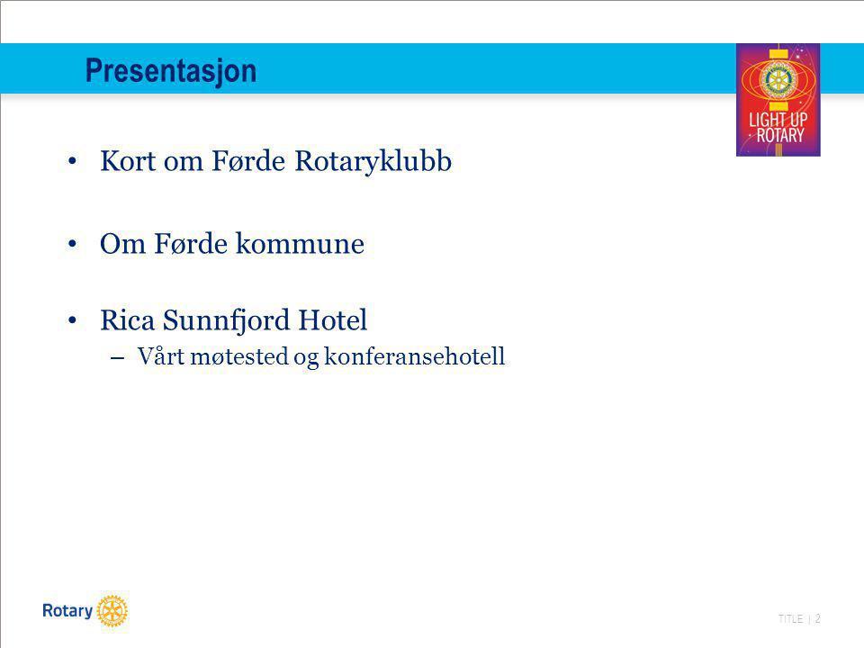 Presentasjon Kort om Førde Rotaryklubb Om Førde kommune