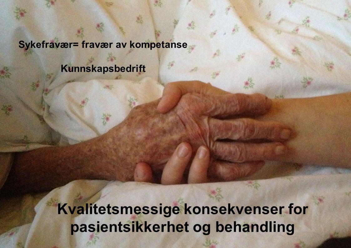 Kvalitetsmessige konsekvenser for pasientsikkerhet og behandling