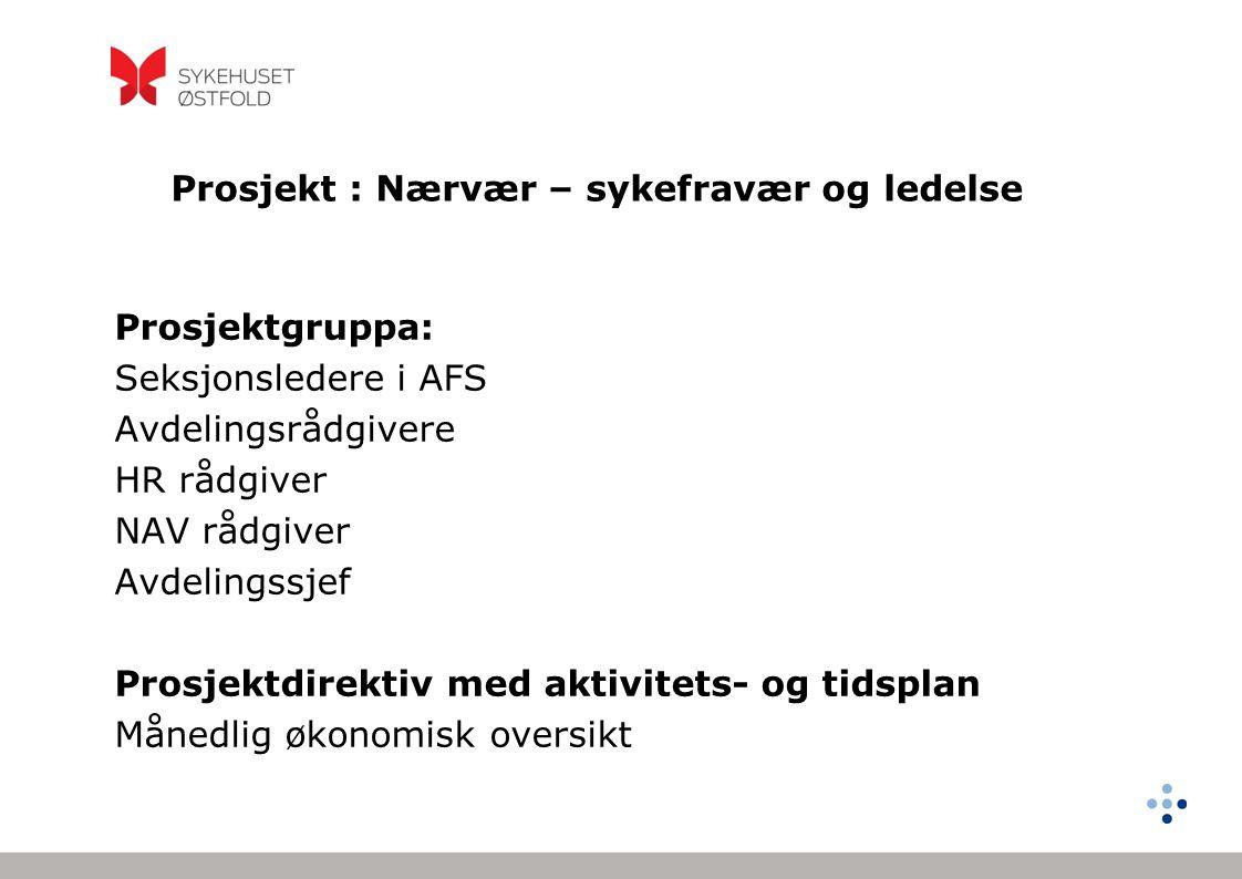 Prosjekt : Nærvær – sykefravær og ledelse