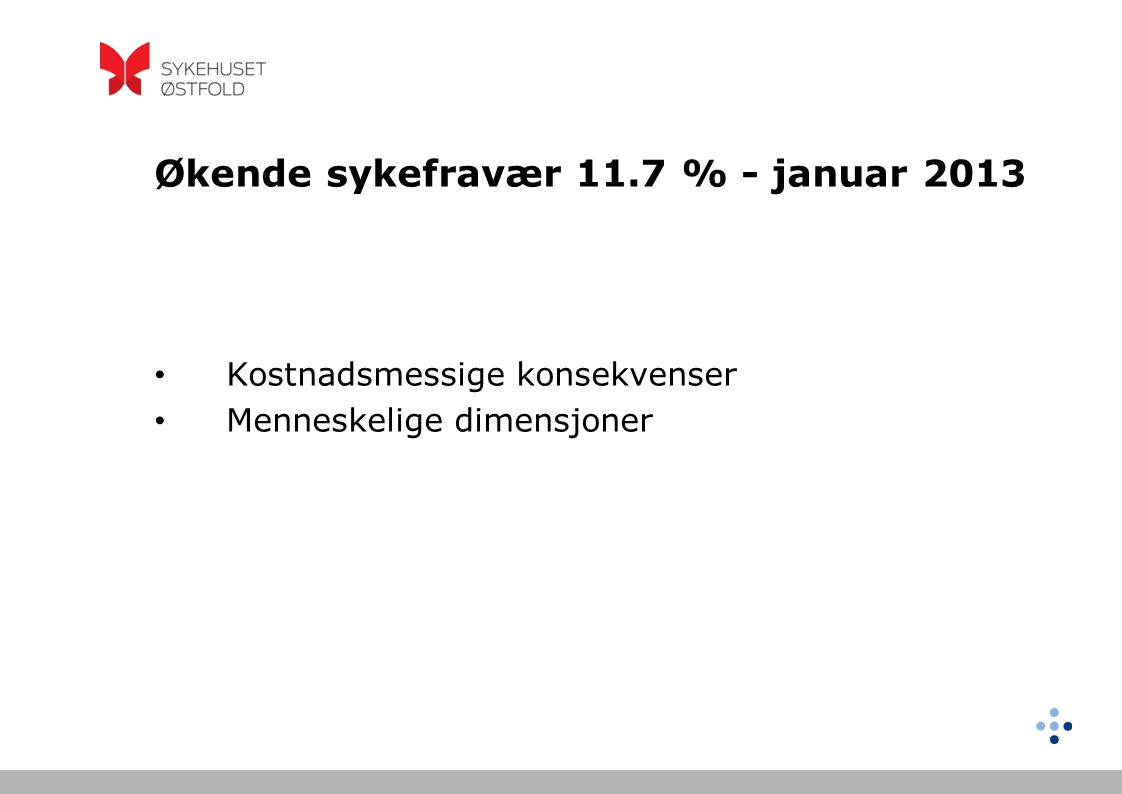 Økende sykefravær 11.7 % - januar 2013