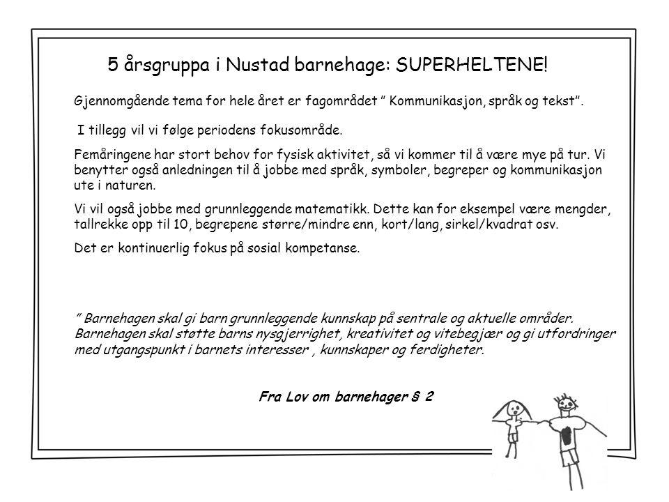 5 årsgruppa i Nustad barnehage: SUPERHELTENE!