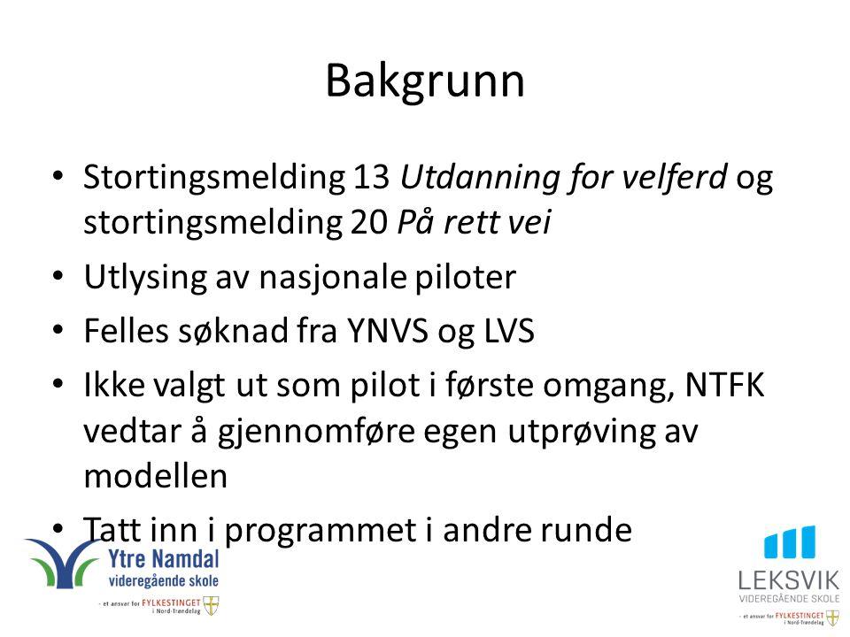 Bakgrunn Stortingsmelding 13 Utdanning for velferd og stortingsmelding 20 På rett vei. Utlysing av nasjonale piloter.