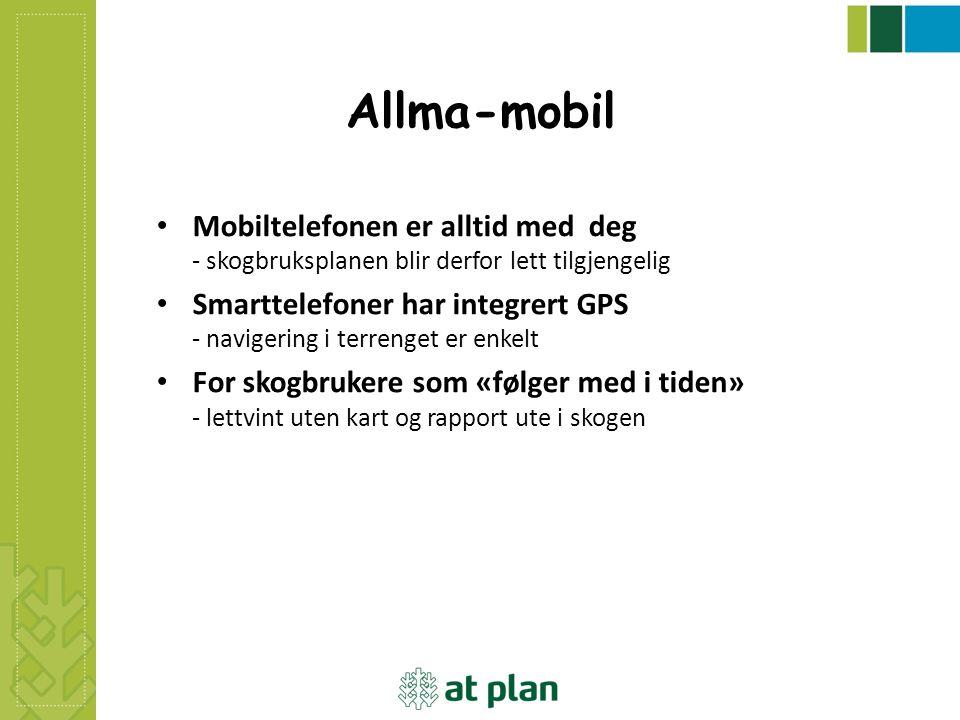 Allma-mobil Mobiltelefonen er alltid med deg - skogbruksplanen blir derfor lett tilgjengelig.