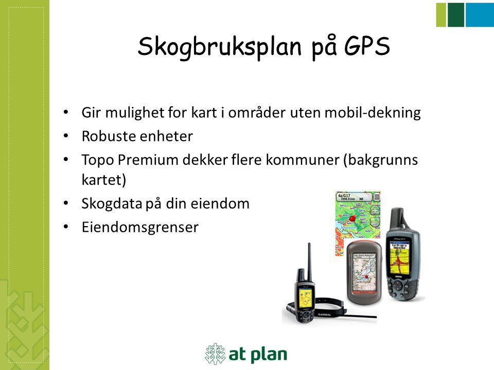 Skogbruksplan på GPS Gir mulighet for kart i områder uten mobil-dekning. Robuste enheter. Topo Premium dekker flere kommuner (bakgrunns kartet)