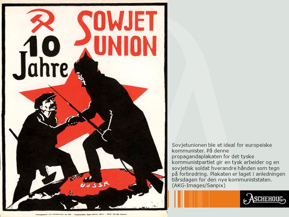 Sovjetunionen ble et ideal for europeiske kommunister. På denne
