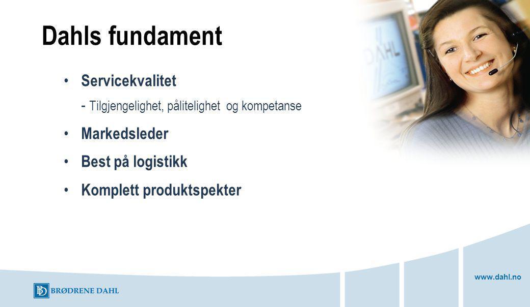 Dahls fundament Servicekvalitet - Tilgjengelighet, pålitelighet og kompetanse. Markedsleder. Best på logistikk.