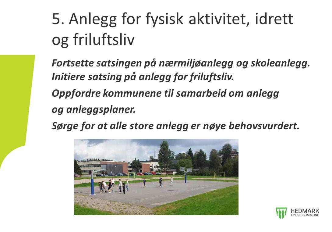 5. Anlegg for fysisk aktivitet, idrett og friluftsliv