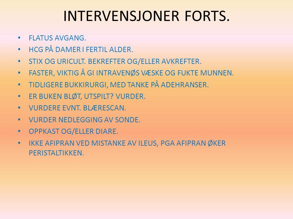 INTERVENSJONER FORTS. FLATUS AVGANG. HCG PÅ DAMER I FERTIL ALDER.