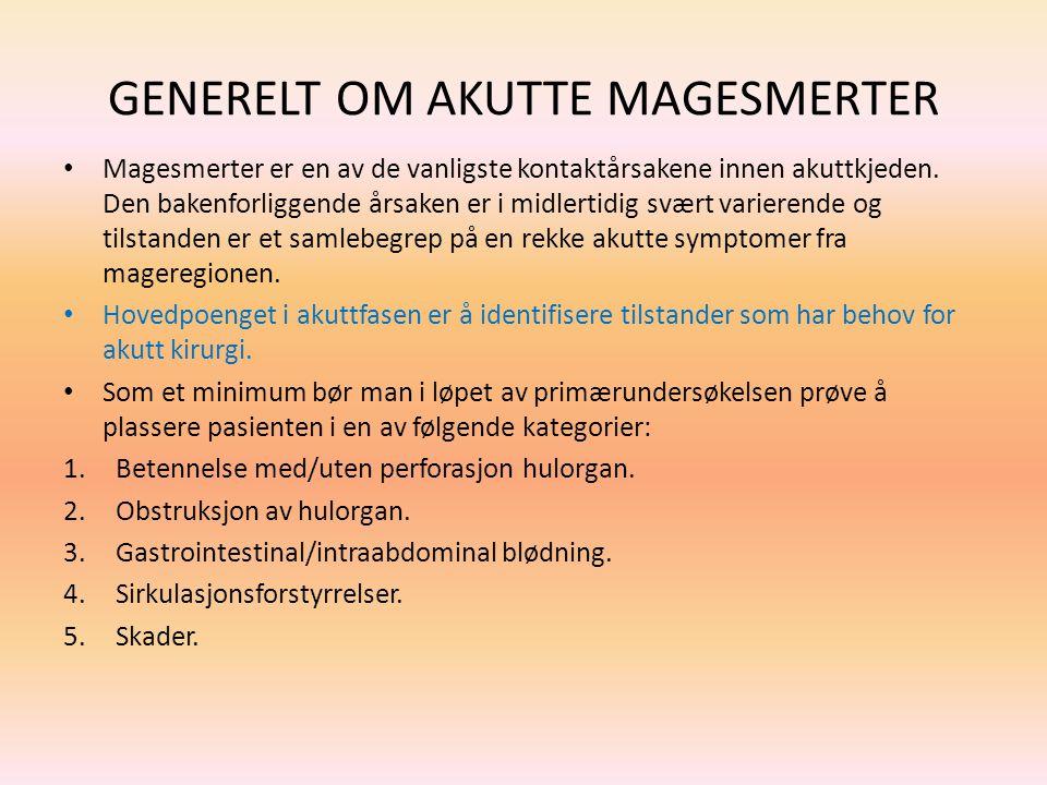 GENERELT OM AKUTTE MAGESMERTER