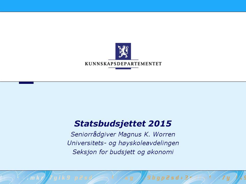 Statsbudsjettet 2015 Seniorrådgiver Magnus K. Worren