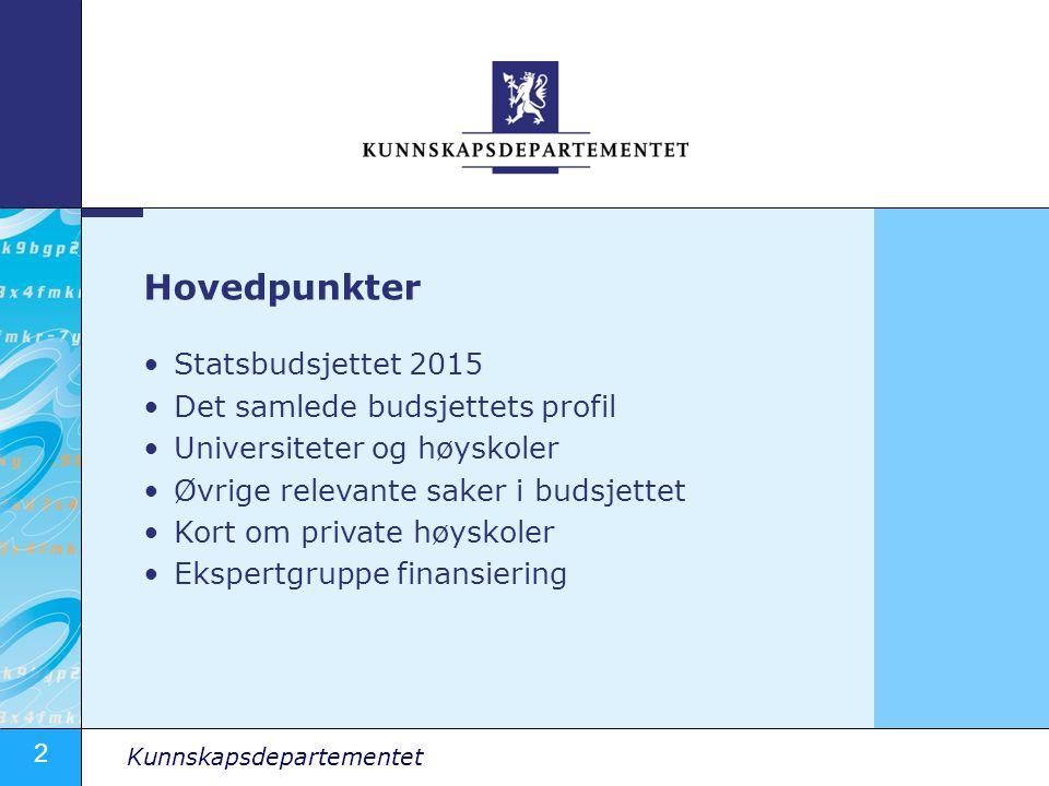 Hovedpunkter Statsbudsjettet 2015 Det samlede budsjettets profil