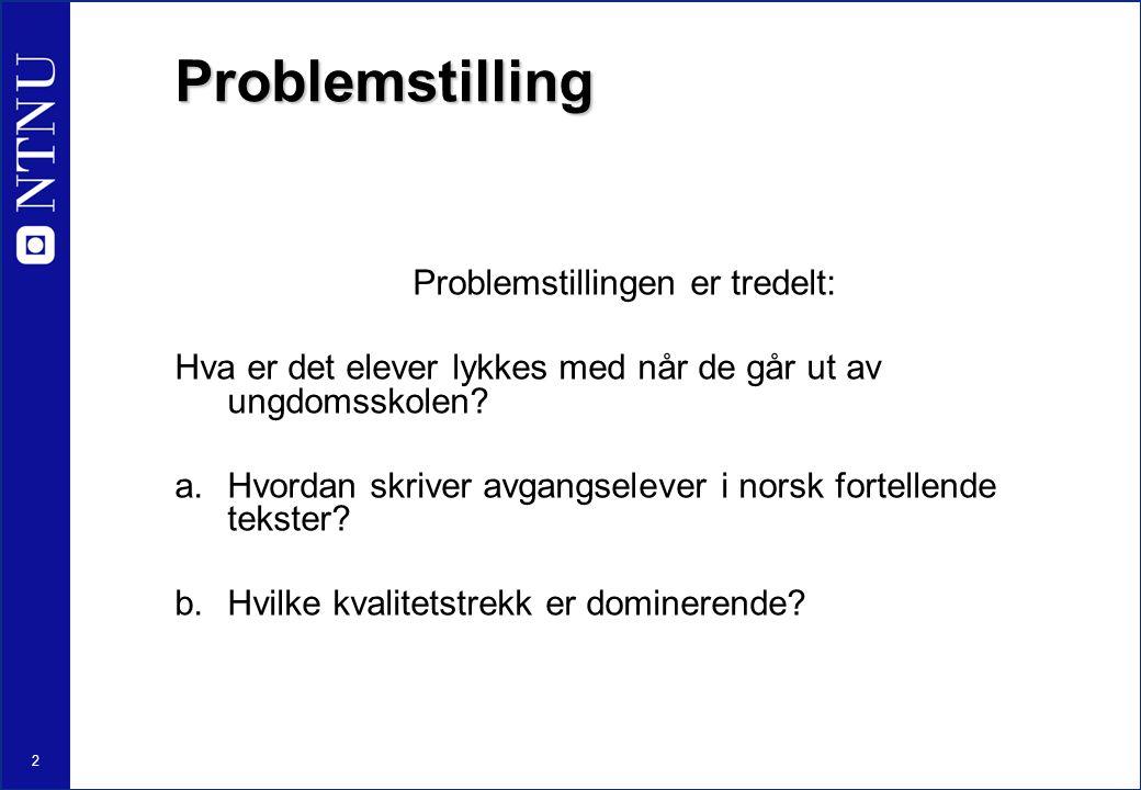 Problemstillingen er tredelt: