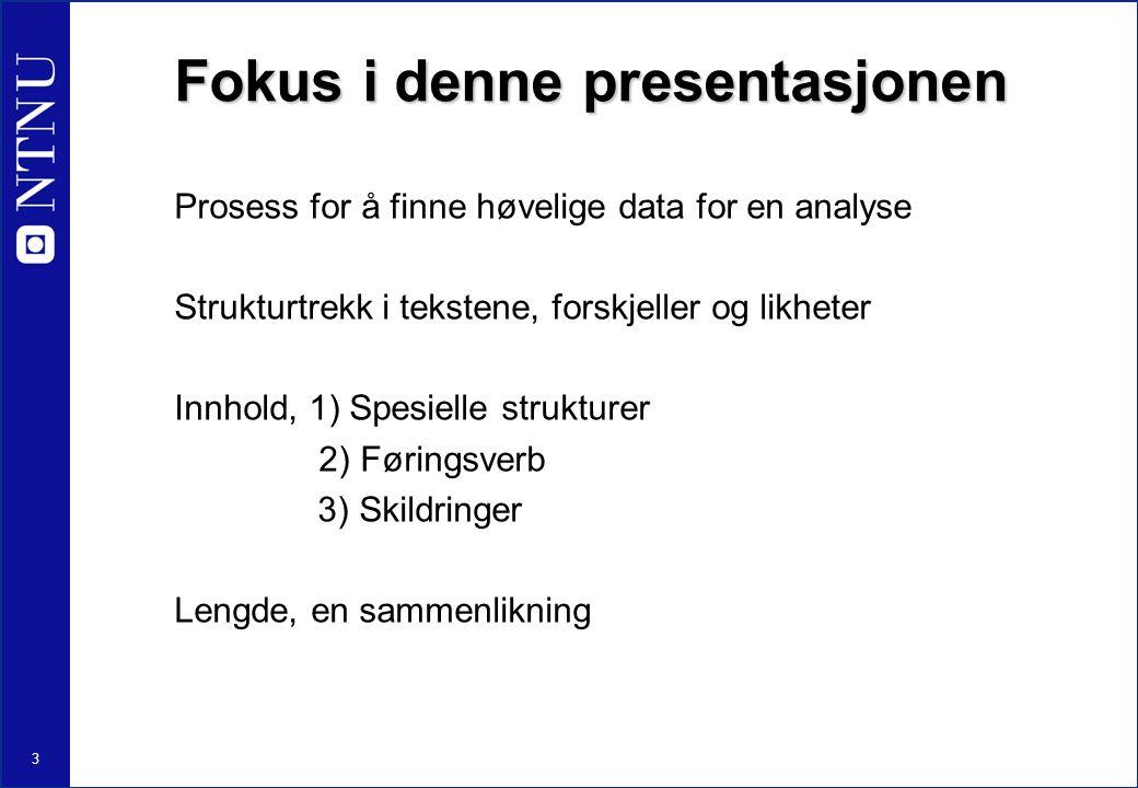 Fokus i denne presentasjonen