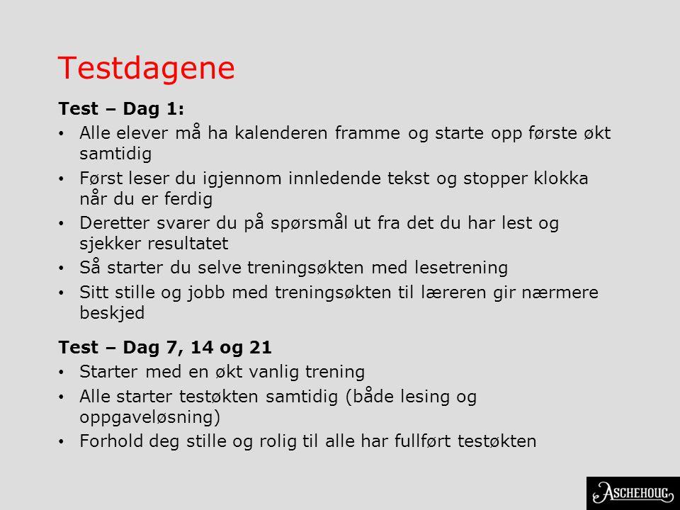 Testdagene Test – Dag 1: Alle elever må ha kalenderen framme og starte opp første økt samtidig.
