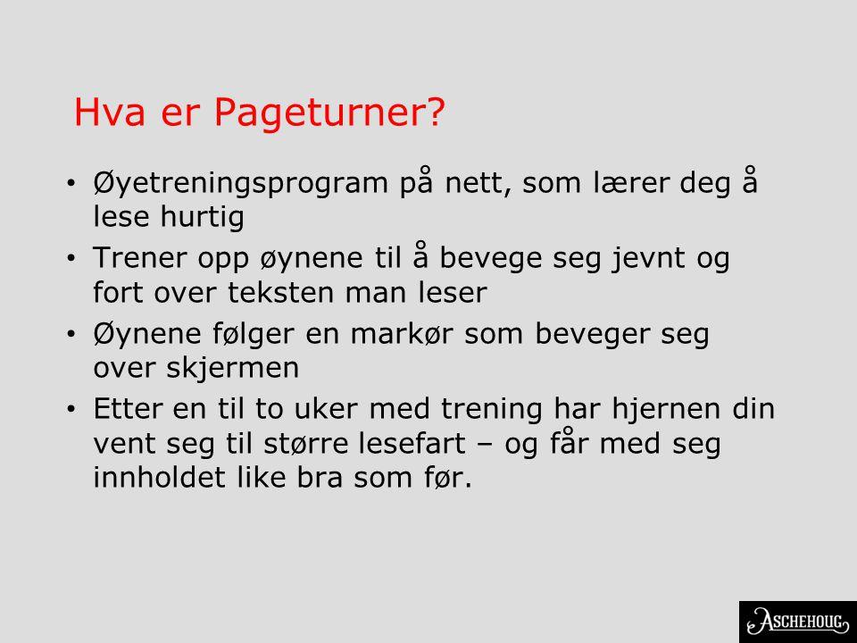 Hva er Pageturner Øyetreningsprogram på nett, som lærer deg å lese hurtig. Trener opp øynene til å bevege seg jevnt og fort over teksten man leser.