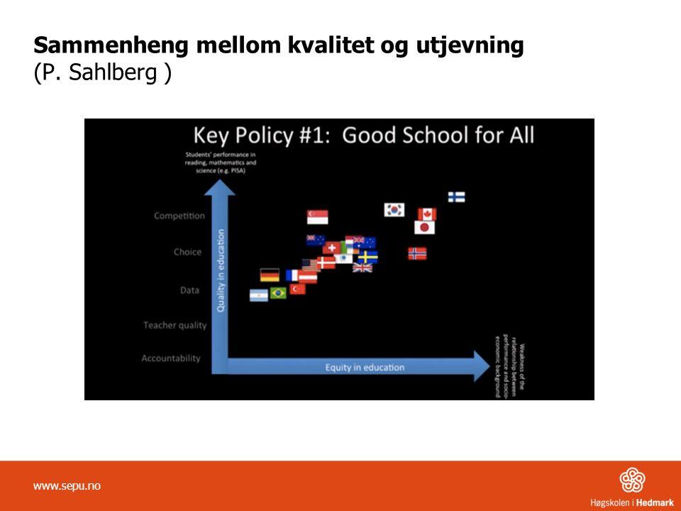 Sammenheng mellom kvalitet og utjevning (P. Sahlberg )
