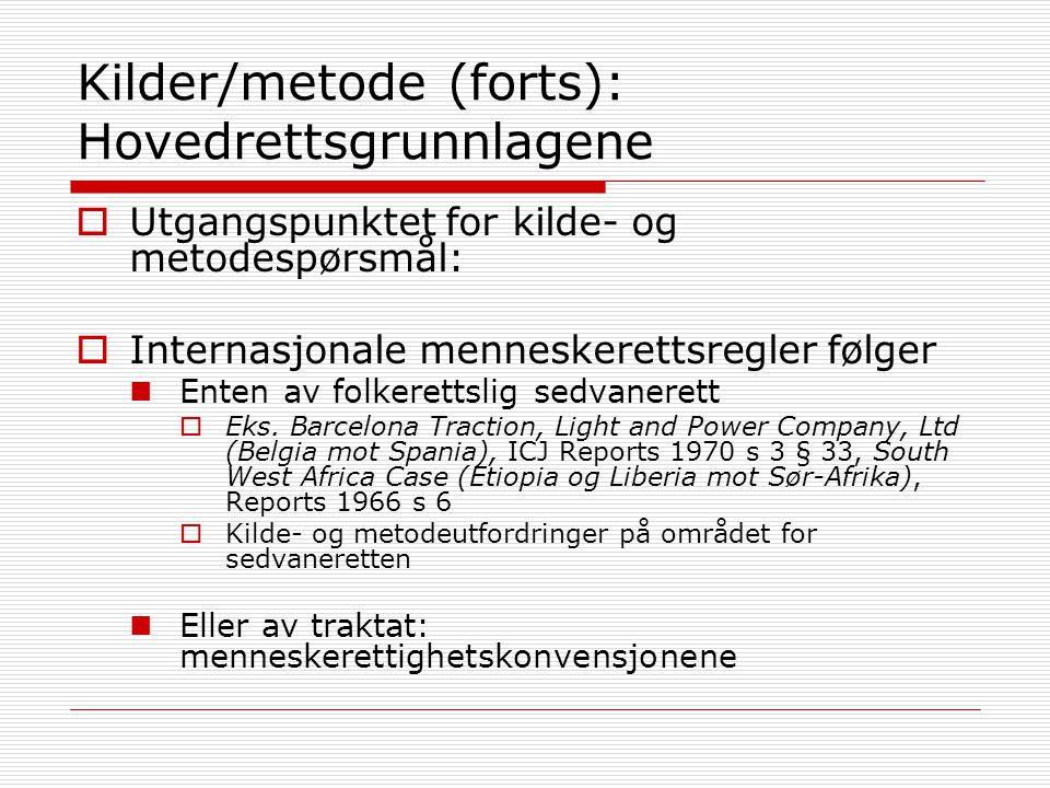 Kilder/metode (forts): Hovedrettsgrunnlagene