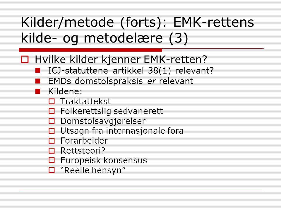 Kilder/metode (forts): EMK-rettens kilde- og metodelære (3)