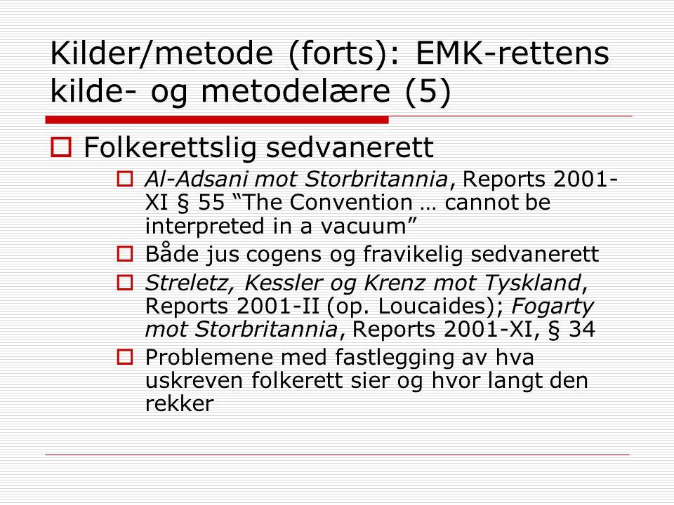 Kilder/metode (forts): EMK-rettens kilde- og metodelære (5)
