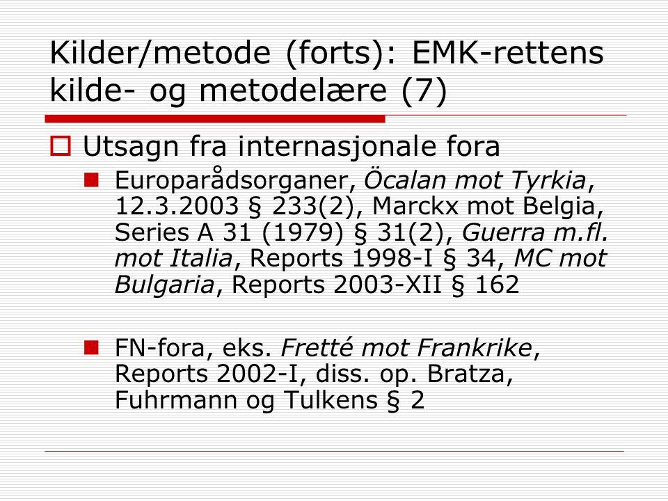 Kilder/metode (forts): EMK-rettens kilde- og metodelære (7)