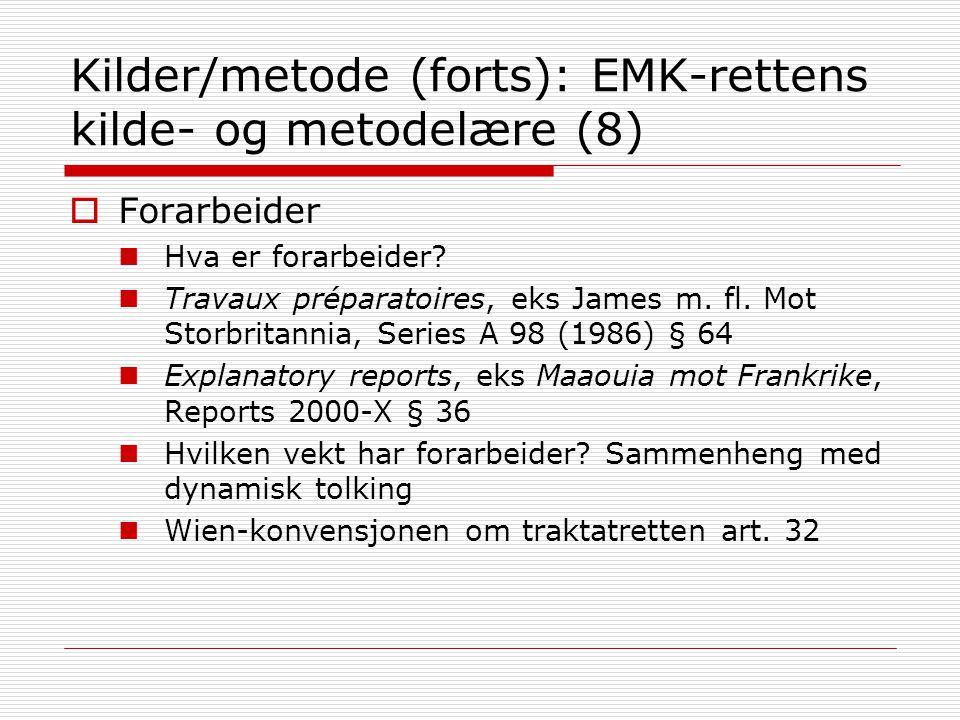 Kilder/metode (forts): EMK-rettens kilde- og metodelære (8)