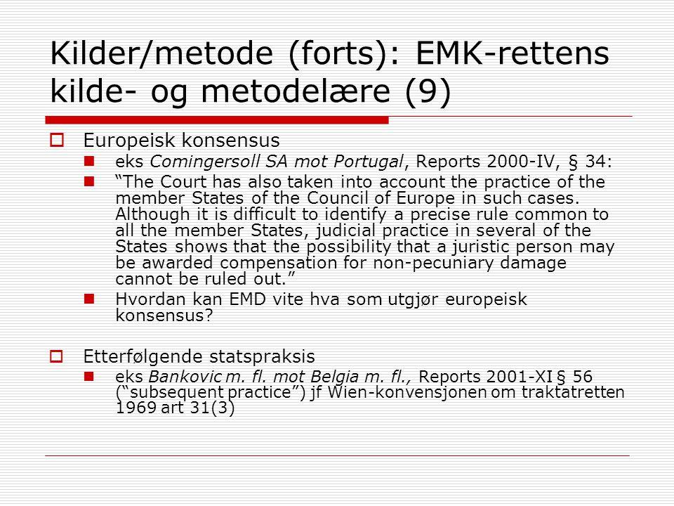 Kilder/metode (forts): EMK-rettens kilde- og metodelære (9)