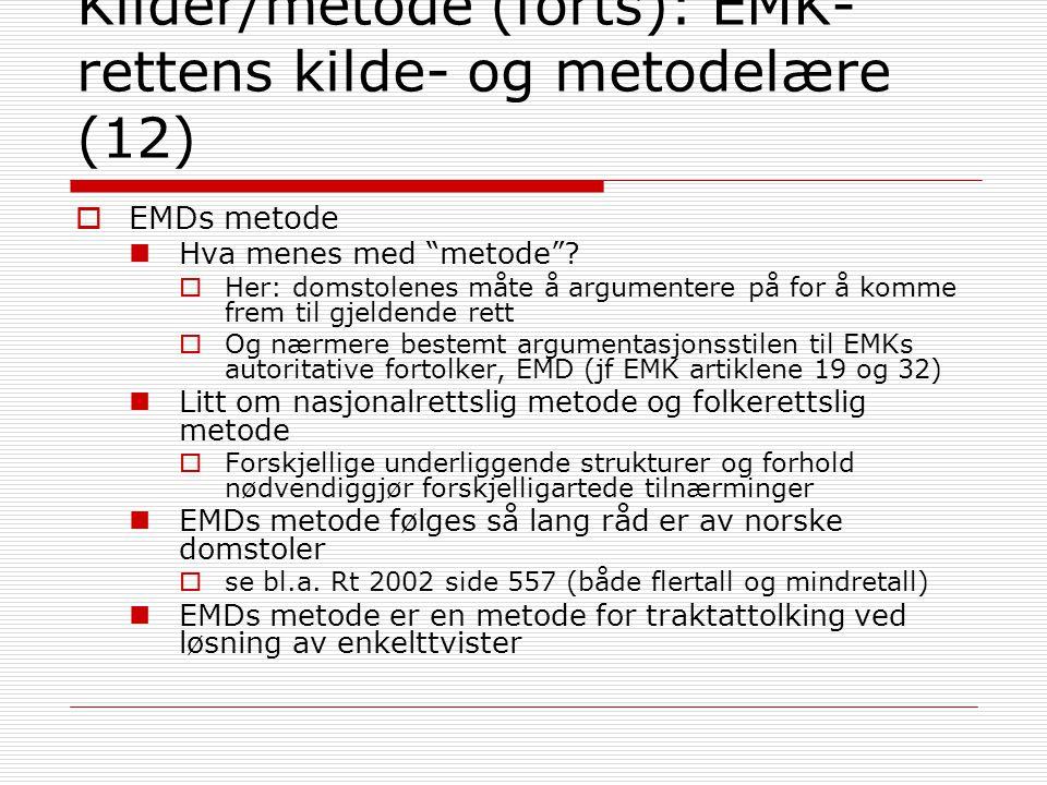 Kilder/metode (forts): EMK-rettens kilde- og metodelære (12)