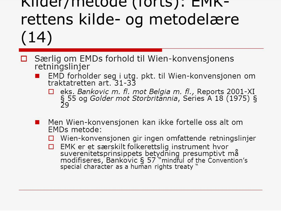 Kilder/metode (forts): EMK-rettens kilde- og metodelære (14)