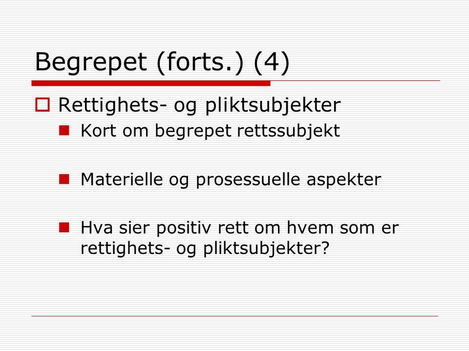 Begrepet (forts.) (4) Rettighets- og pliktsubjekter