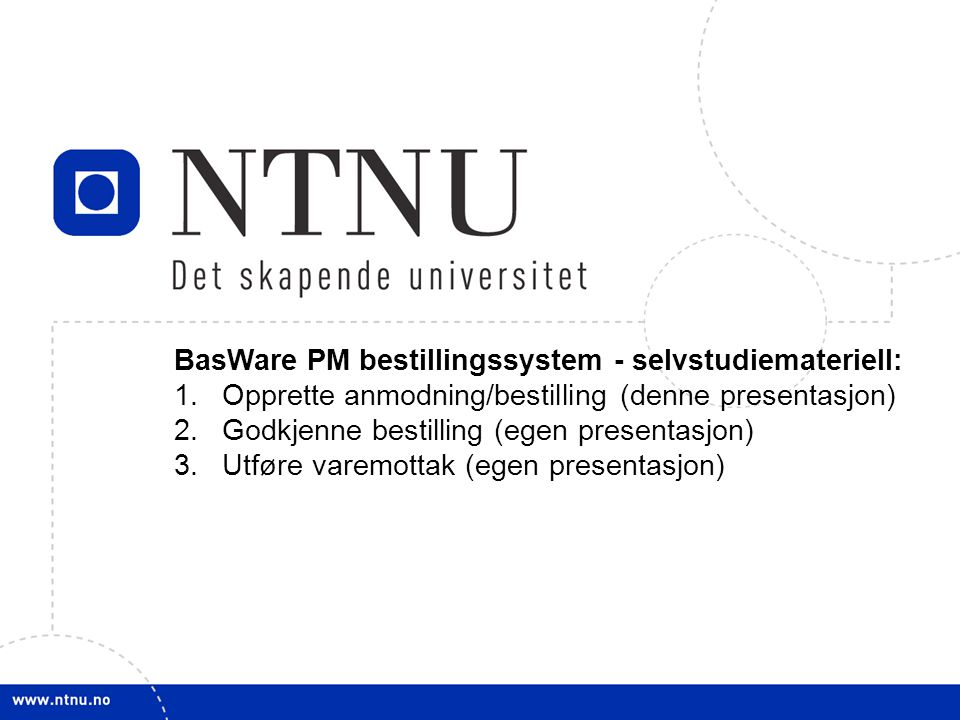 BasWare PM bestillingssystem - selvstudiemateriell: