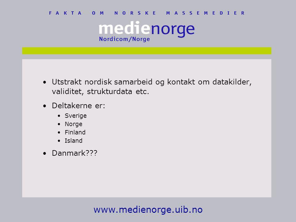 Utstrakt nordisk samarbeid og kontakt om datakilder, validitet, strukturdata etc.