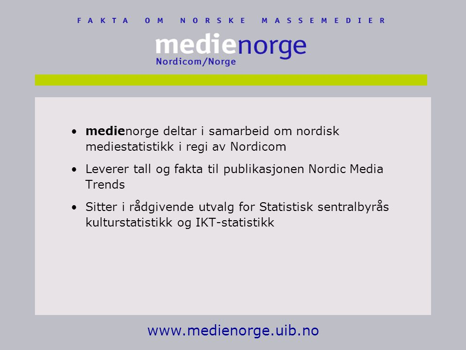 medienorge deltar i samarbeid om nordisk mediestatistikk i regi av Nordicom