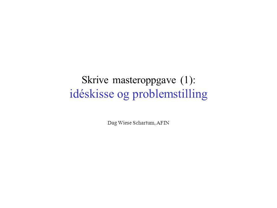 Skrive masteroppgave (1): idéskisse og problemstilling