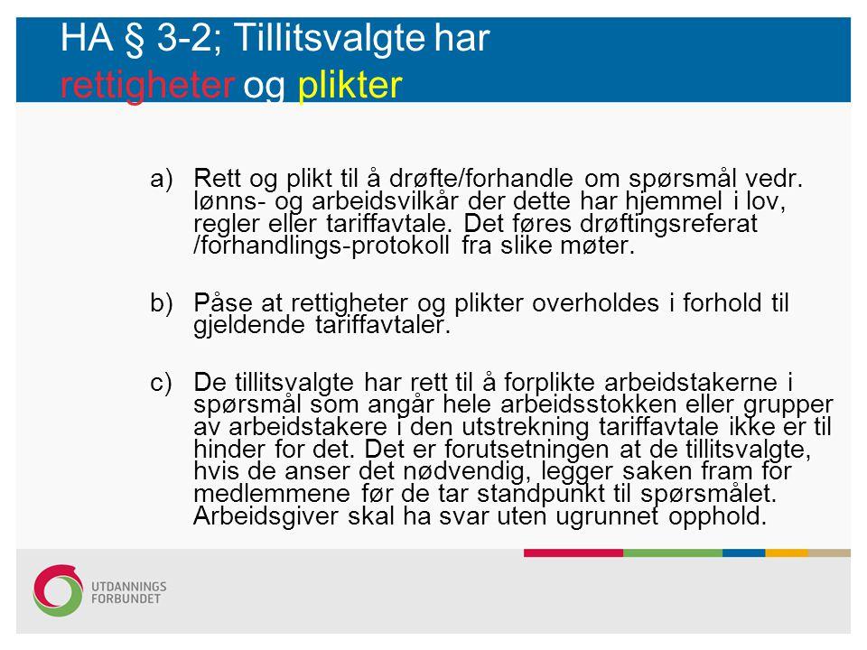 HA § 3-2; Tillitsvalgte har rettigheter og plikter